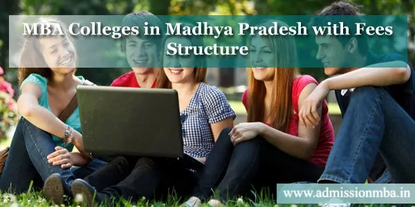 MBA Colleges in Madhya Pradesh with Fees Structure