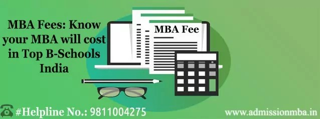 MBA Fees: Know your MBA cost in Top B-Schools India