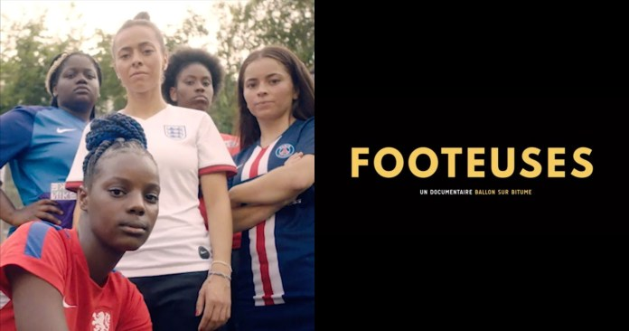 """Film: Yard Releases """"Footeuses"""", A Documentary Celebrating Women's Football, an Ode to their Fierceness and Dedication"""