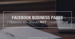 Reasons not to create a Facebook page for business