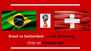 Brazil vs Switzerland live streaming