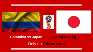 Colombia vs Japan Live Streaming