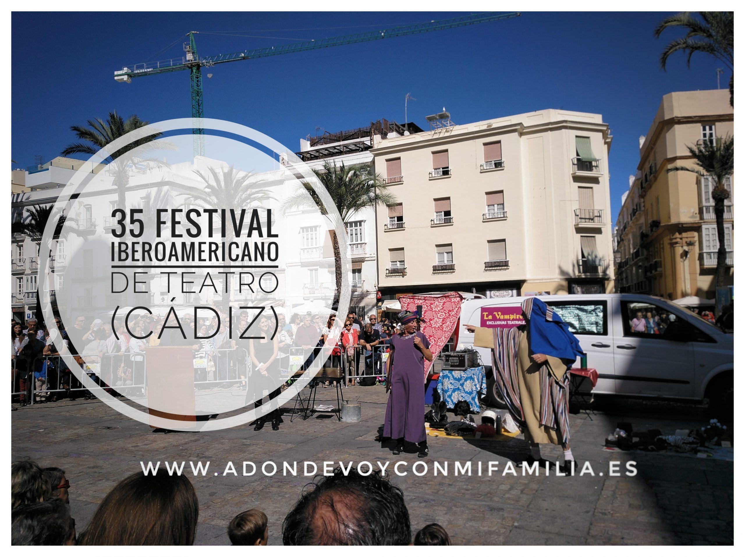 35º FESTIVAL IBEROAMERICANO DE TEATRO Familia con Niños (CÁDIZ)