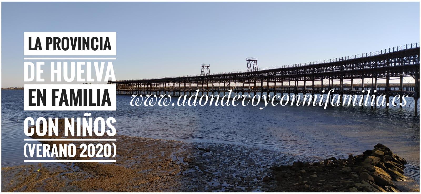 Provincia Huelva 2020 adondevoyconmifamilia
