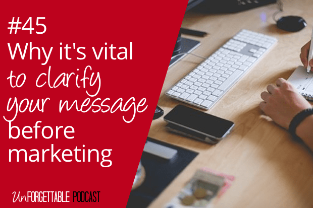 #45 New Name & Why it's Vital to Clarify Your Message Before Marketing