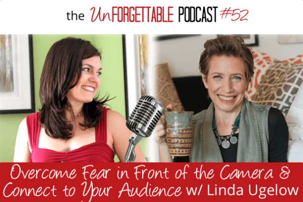 #52 Overcome Fear in Front of the Camera to Connect with Your Ideal Clients with Linda Ugelow