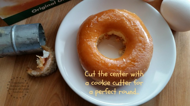 Cut the center of the doughnut for a perfect round