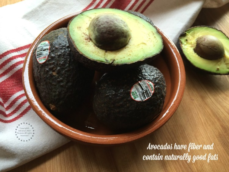 Avocados have fiber and contain naturally good fats
