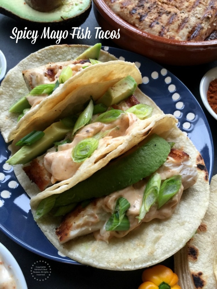 Spicy mayo fish tacos recipe adriana 39 s best recipes for Best fish taco recipe in the world