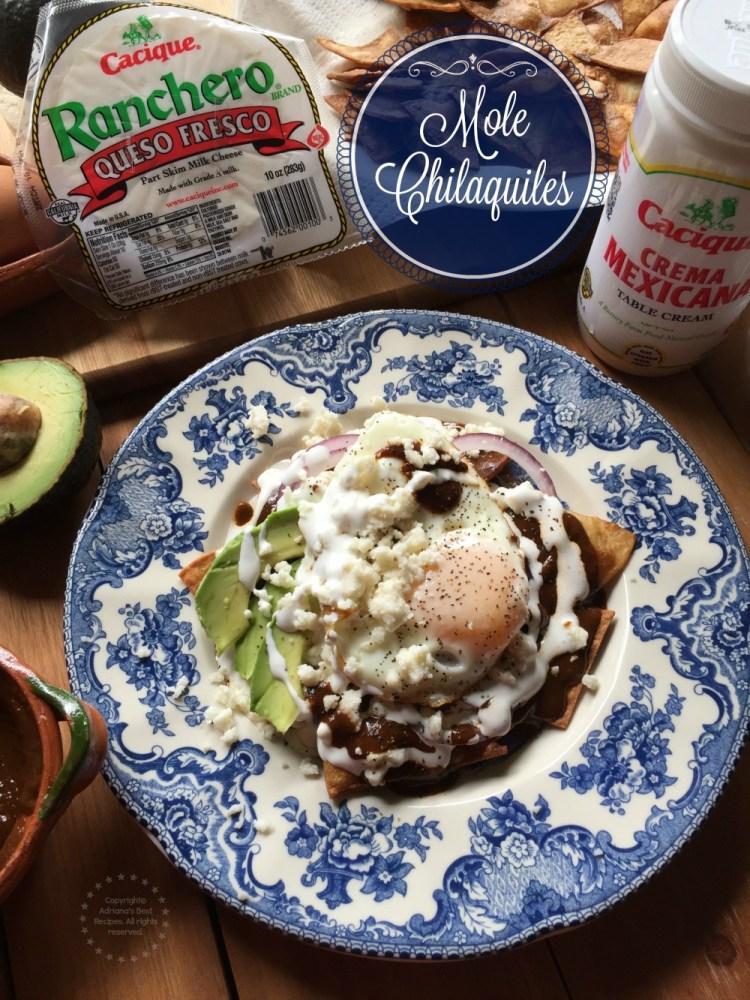 Mole Chilaquiles made with Cacique Ranchero Queso Fresco and Crema Mexicana