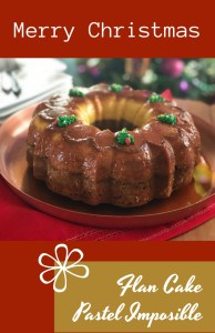 Creating happiness and sweet moments with Flan Cake for Christmas