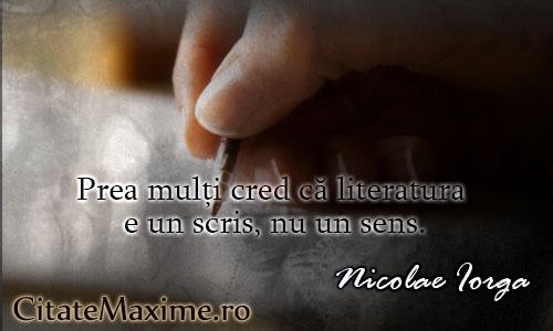 Prea-mulți-cred-că-literatura-e-un-scris-nu-un-sens.citate-Nicolae-Iorga