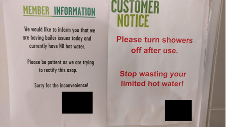 "Sign: Member Information ""We would like to inform you that we are having boiler issues today and currently have NO hot water.  Please be patient as we are trying to rectify this A.S.A.P.  Sorry for the inconvenience!"""