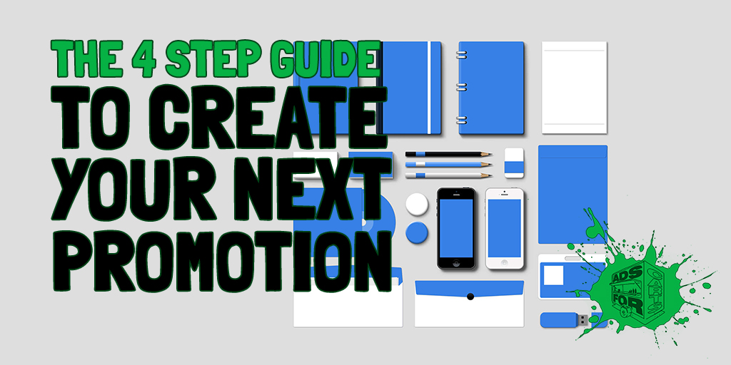 The-4-Step-Guise-To-Create-Your-Next-Promotion