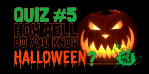 Quiz-5---How-well-do-you-know-Halloween