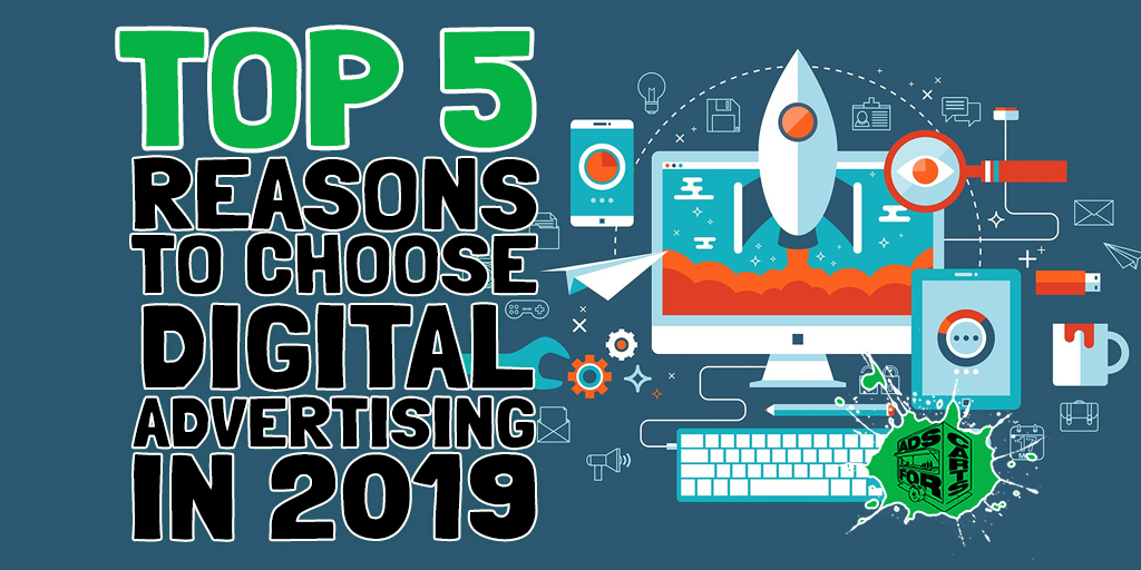 Top-5-Reasons-To-Choose-Digital-Advertising-In-2019