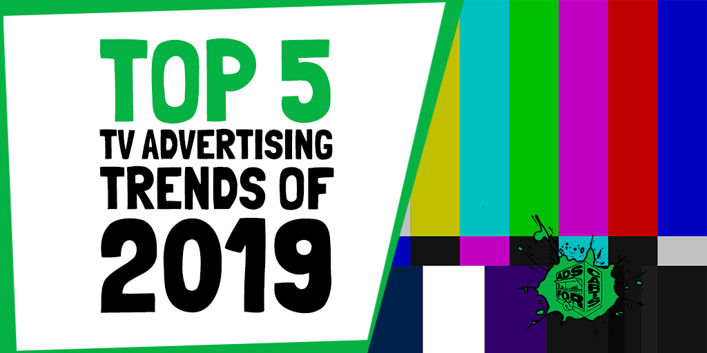 Top-5-TV-Advertising-Trends-Of-2019