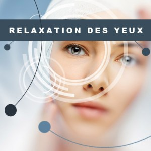 Formation relaxation des yeux