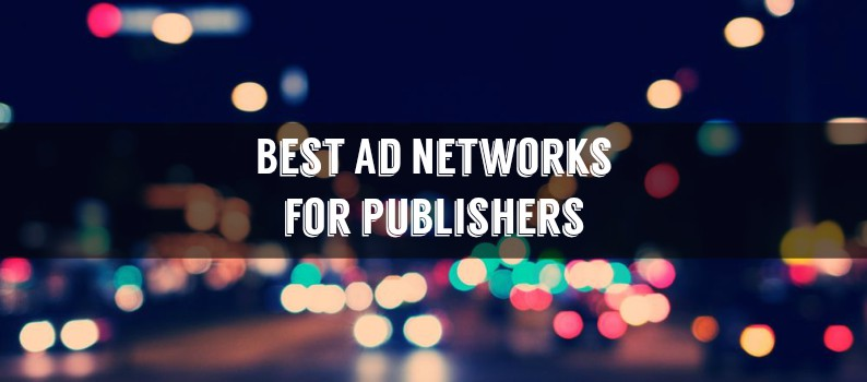 Best Ad Networks for Publishers 2018