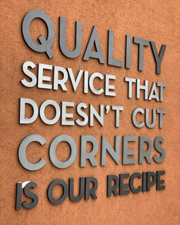 Quality Service That Doesn't Cut Corners Is Our Recipe