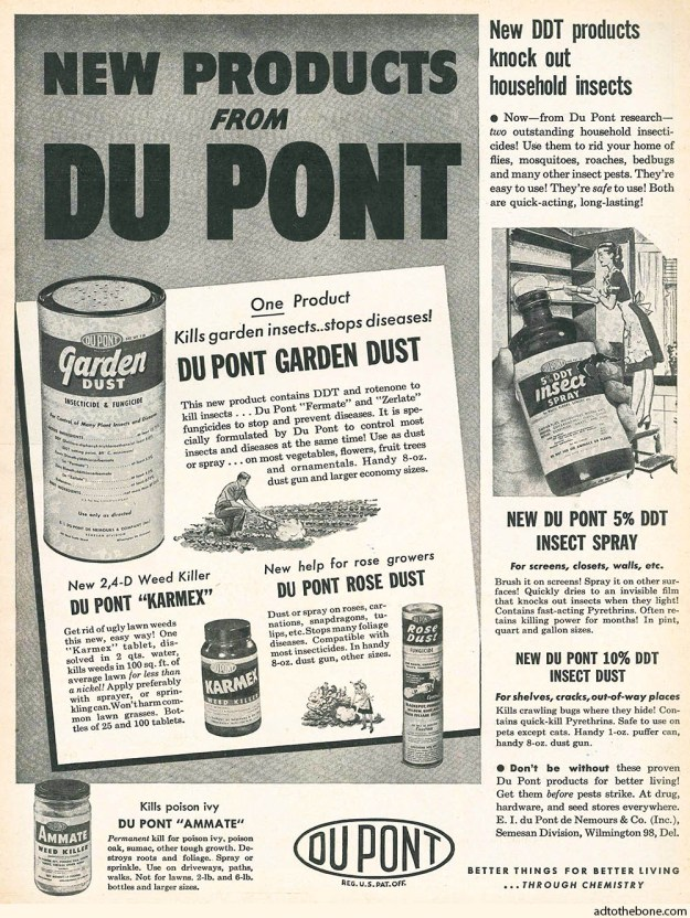 Du Pont (DuPont) magazine ad for DDT and other happy fun chemicals — Found in the April 1947 issue of Better Homes and Gardens.