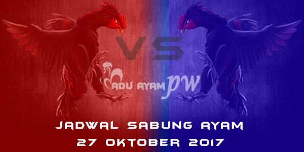 jadwal sabung ayam 27 Oktober 2017