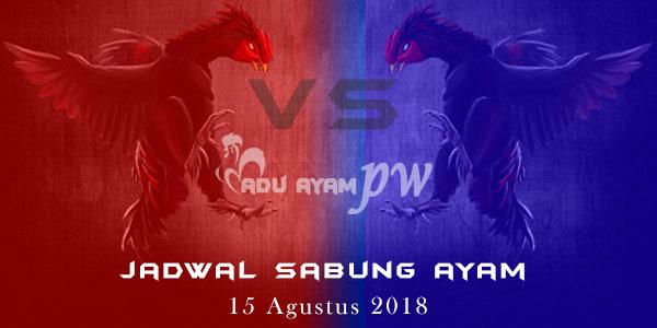 Jadwal Sabung Ayam 15 Agustus 2018