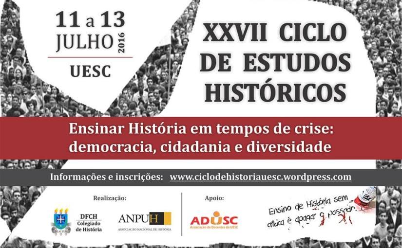 """XXVII Ciclo de estudos históricos discute: """"Ensinar História em tempos de crise: democracia, cidadania e diversidade"""""""