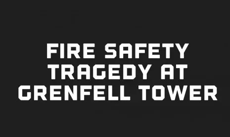 Fire Safety – Tragedy at Grenfell Tower