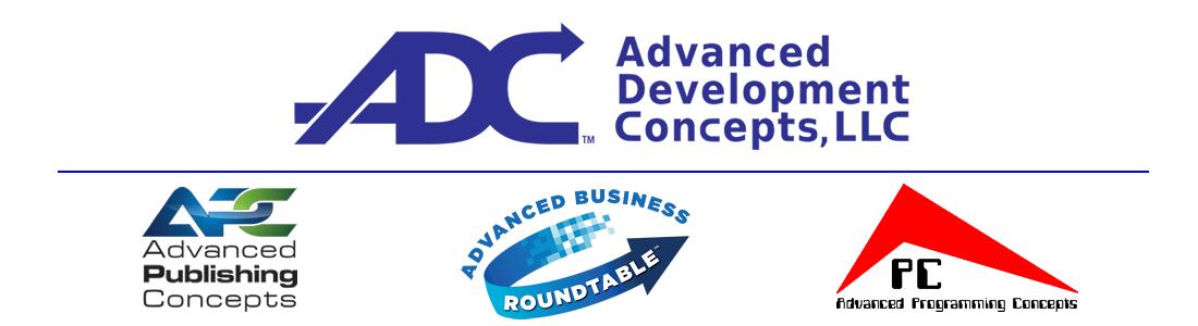 Advanced Development Concepts LLC, Advanced Publishing Concepts, Advanced Business Roundtable, Advanced Programming Concepts
