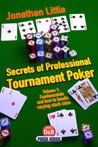 Secrets of Professional Tournament Poker, Volume 1