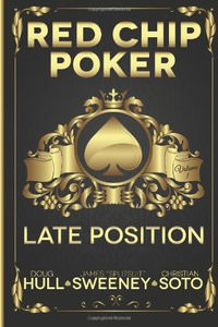 Red Chip Poker: Late Position (Volume 1)
