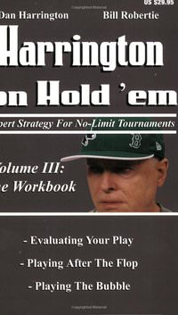 Harrington on Hold 'em: Expert Strategies for No Limit Tournaments, Vol. III--The Workbook