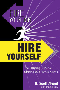 Fire Your Job, Hire Yourself - The complete guide to starting your own business