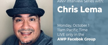 AWP Interview Series with Chris Lema on Monday, October 1 at 11am Pacific time. Live only in the AWP Facebook Group.