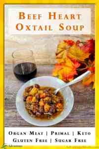 Beef Heart Oxtail Soup Recipe. This traditional real food recipe is low carb, primal, keto, gluten free, sugar free. It's just real food that nourishes the body and soul. We all know we should eat more organ meats, and this great organ meat recipe will create a fall stew that the whole family will love. You don't even have to tell them about the Beef Heart. All they will know that its rich beef flavor and hearty texture feels like home and a new family tradition. #OrganMeat #RealFood
