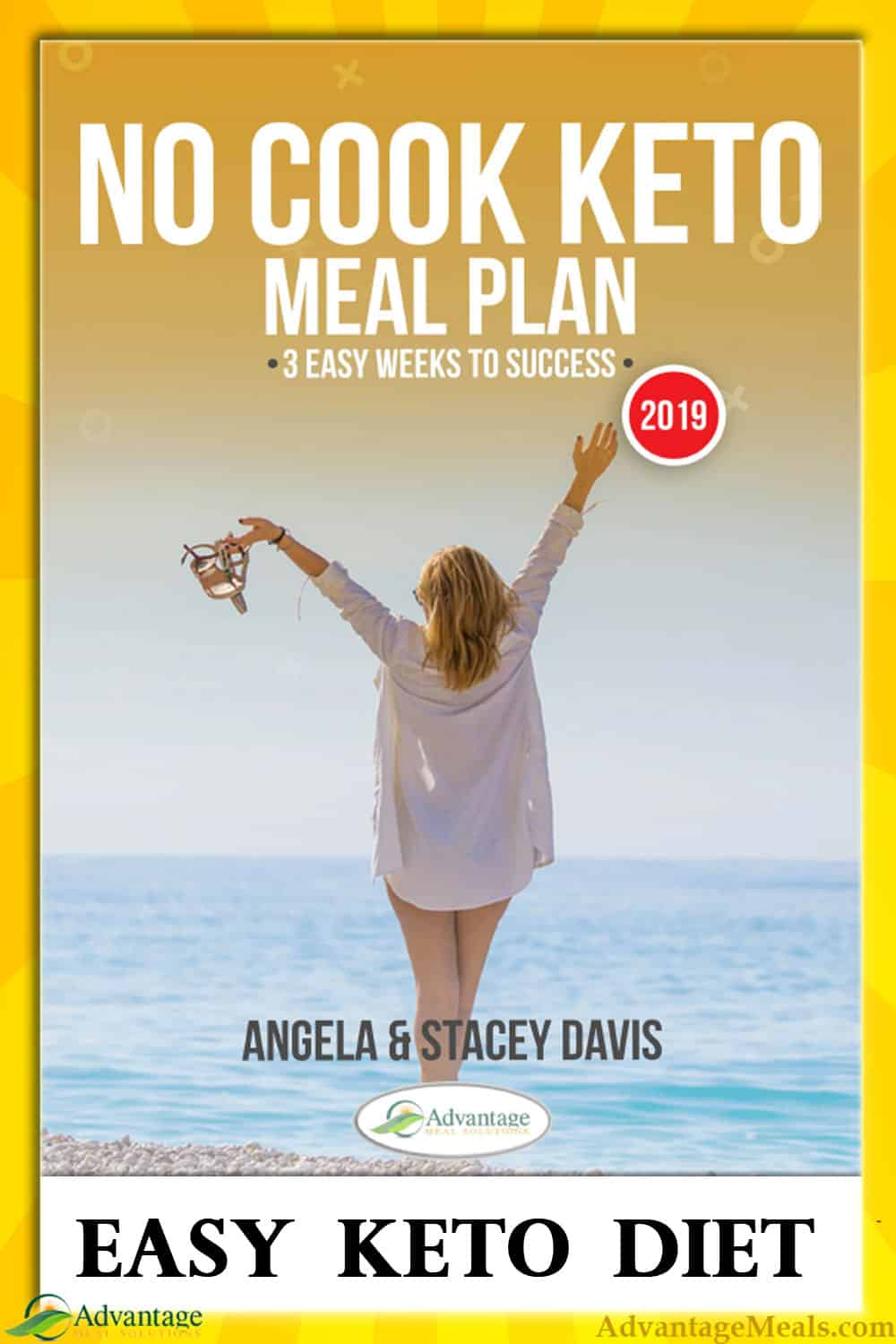 2019 Edition of the wildly popular No Cook Keto Meal Plan. Designed to take all the stress and confusion out of starting a Keto Diet. This is the easiest way for Keto Beginners to get into ketosis fast and set a solid foundation for the rest of your life. Author - Angela Davis of @AdvantageMeals #KetoDiet #KetoMealPlan