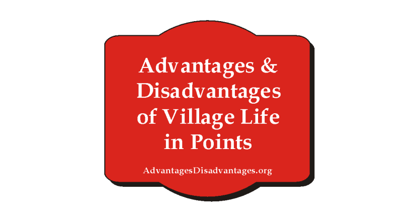 Advantage and Disadvantages of Village Life
