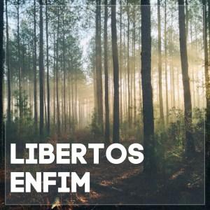 #10 Libertos enfim