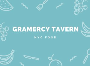 NYC Food:  Gramercy Tavern