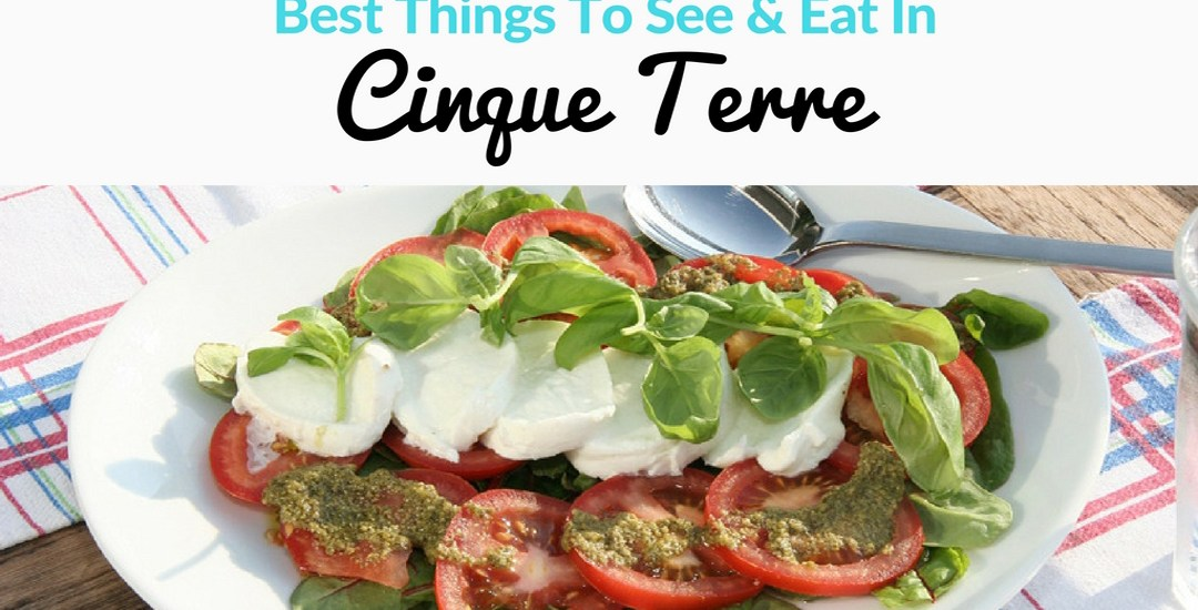 Best Things to See & Eat in Cinque Terre