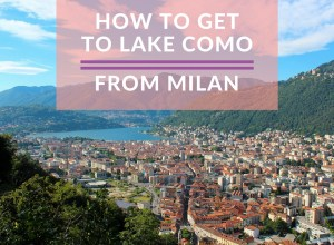How to Get to Lake Como From Milan