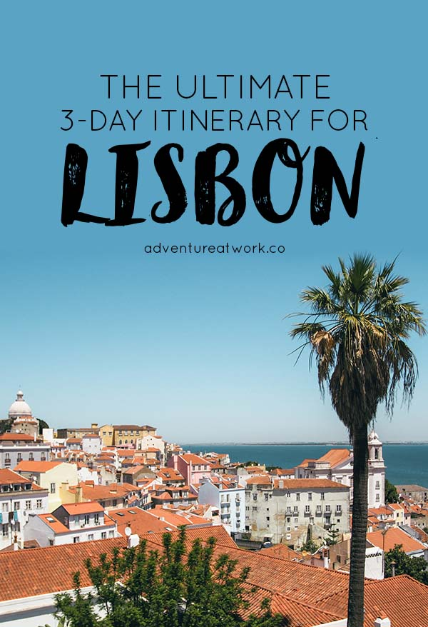 The Ultimate 3-Day Itinerary for Lisbon