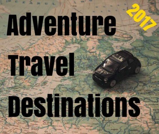 Adventure Travel Destinations for 2017