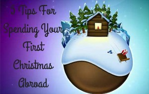 5 Tips For Spending Your First Christmas Abroad