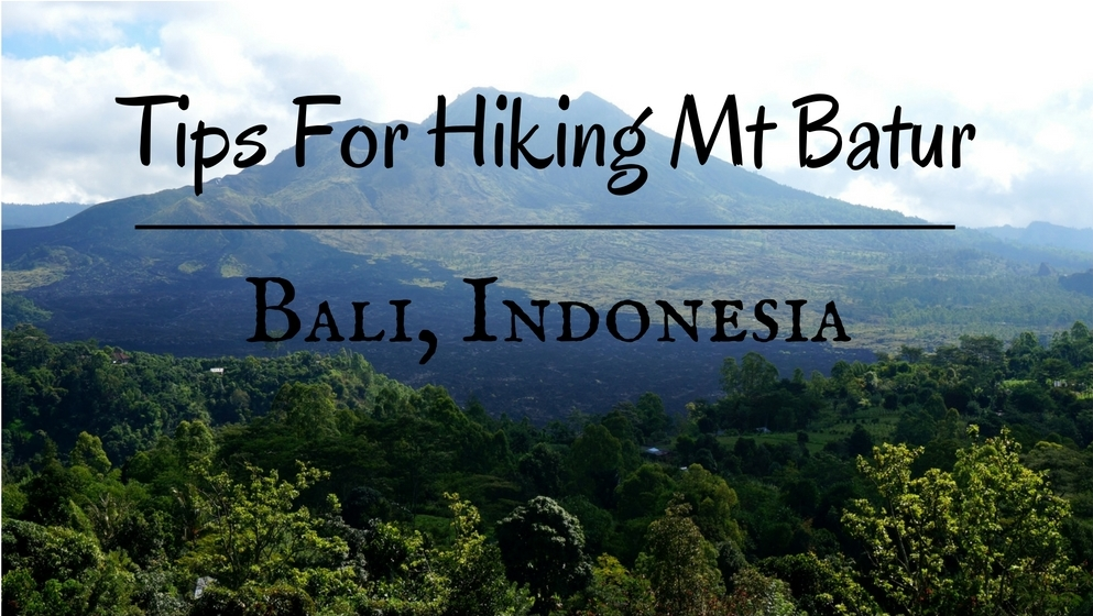 Tips For Hiking Mt Batur In Bali, Indonesia