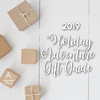 2019 Holiday Gift Guide: Family Adventure Gift Ideas