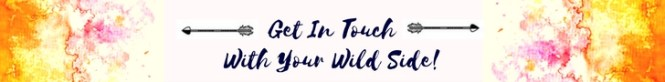 Get In Touch With Your Wild Side!