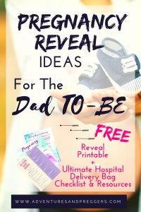 Pregnancy Reveal Ideas to Present to the Dad to Be- Surprise your partner with these clever pregnancy reveal ideas. Rather than scream it from the roof tops, plan ahead for an epic pregnancy reveal moment. Plus, free printables for your pregnancy reveal and hospital trip! CLICK HERE NOW!