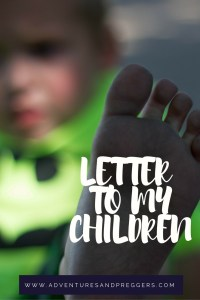 Heart felt letter to my children. A mothers words of love to her kids. Click to read more.